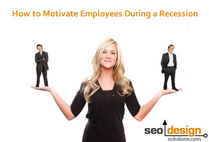 How to Motivate Employees During a Recession