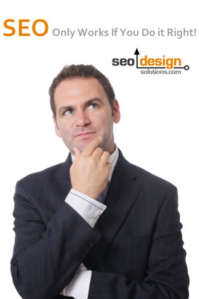 SEO Only Works, If You Do It Right!